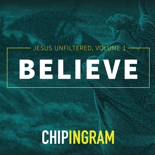 Jesus Unfiltered – Believe