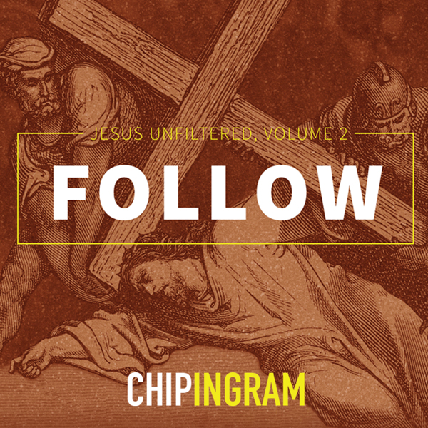 Jesus Unfiltered – Follow